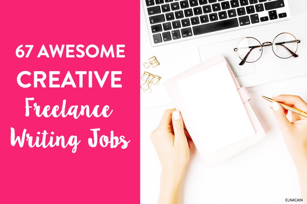67 Creative Writing Freelance Jobs to Make Money With Your