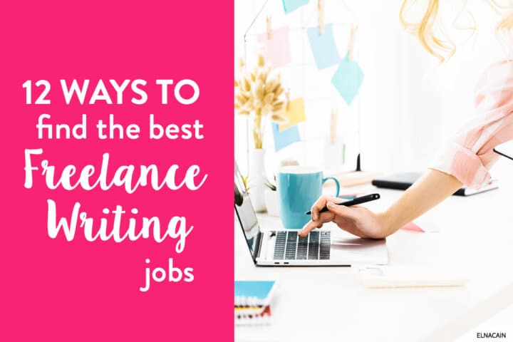 12 Ways to Find the Best Freelance Writing Jobs