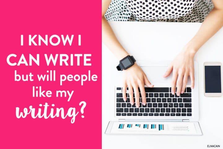 I Know I Can Write – But Will People Like My Writing?