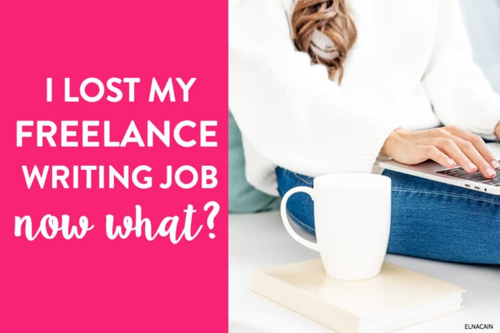 I Lost My Freelance Writing Job – Now What?