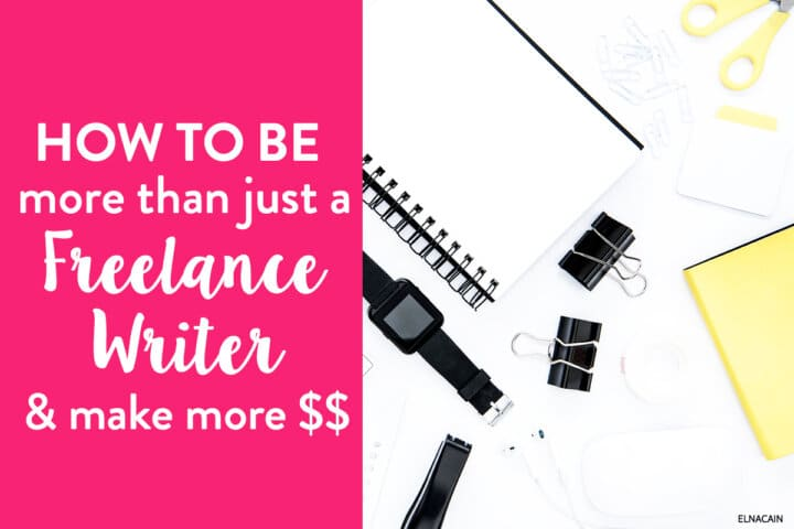 How to Be More Than Just a Freelance Writer (And Make More Money)