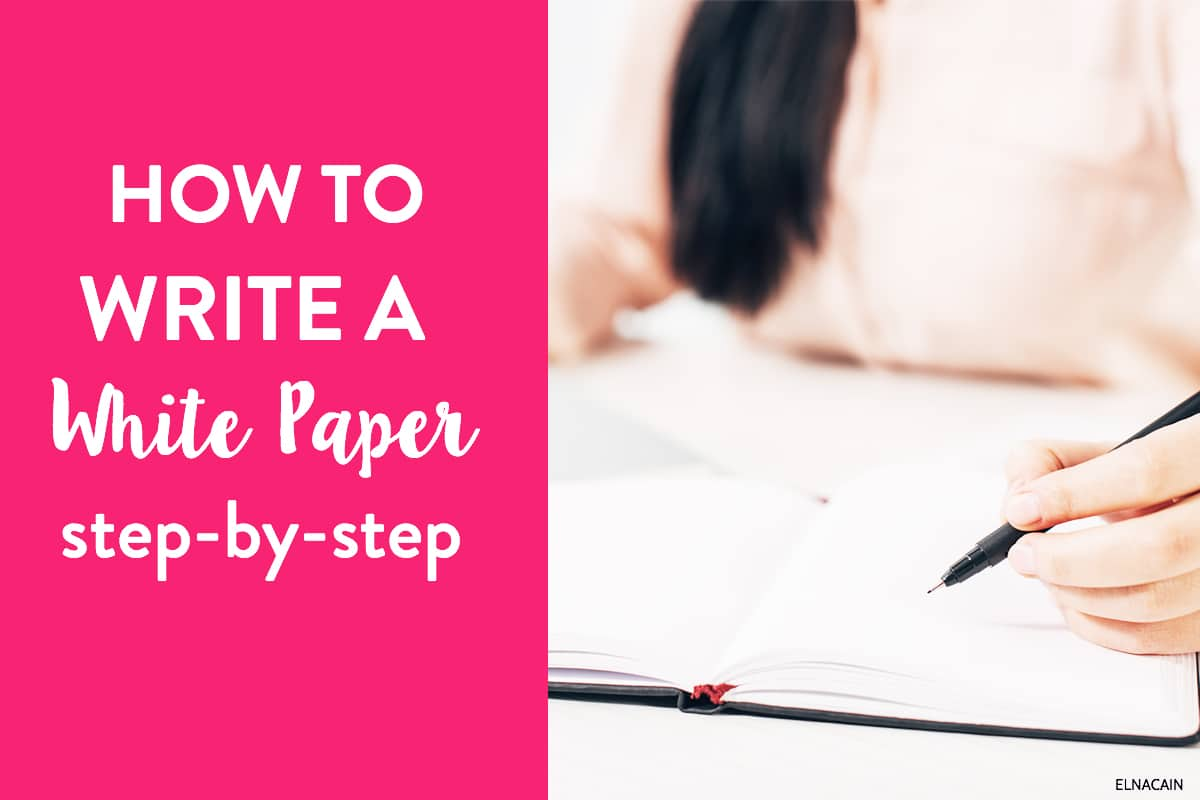 How to Write a White Paper – A Simple Step By Step Guide ...