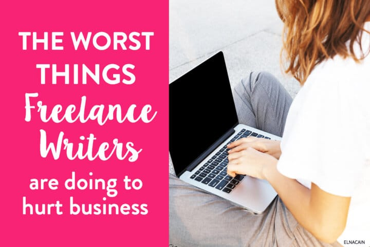 The Worst Things Freelance Writers Are Doing to Lose Business