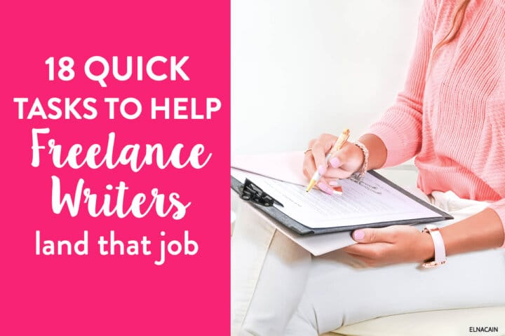 18 Quick To-Do Tasks to Help a Freelance Writer Land a Writing Job