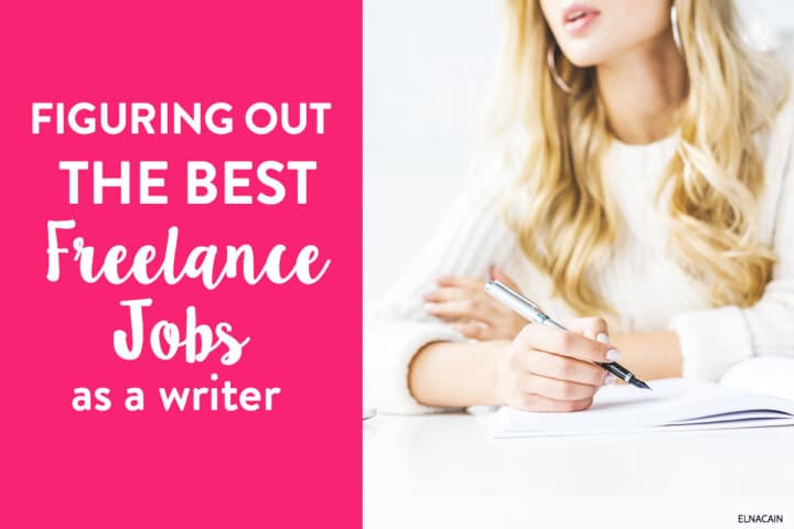 Figuring Out the Best Freelance Jobs for Writers
