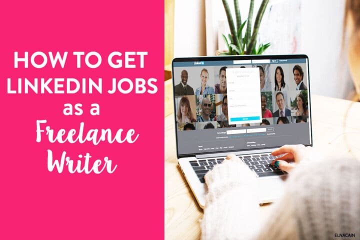 How to Get LinkedIn Jobs as A Freelance Writer