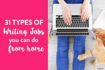31 Types of Writing Jobs from Home (With Minimal Effort to Start)