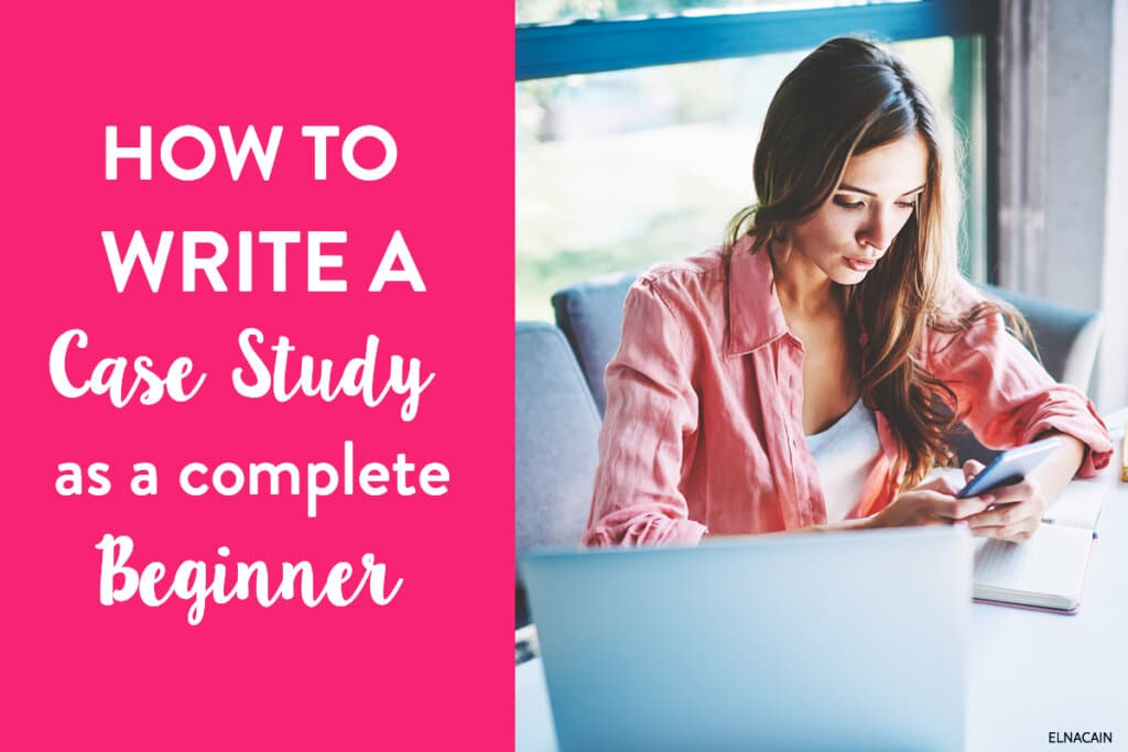 How to Write a Case Study – An Easy Step by Step Guide