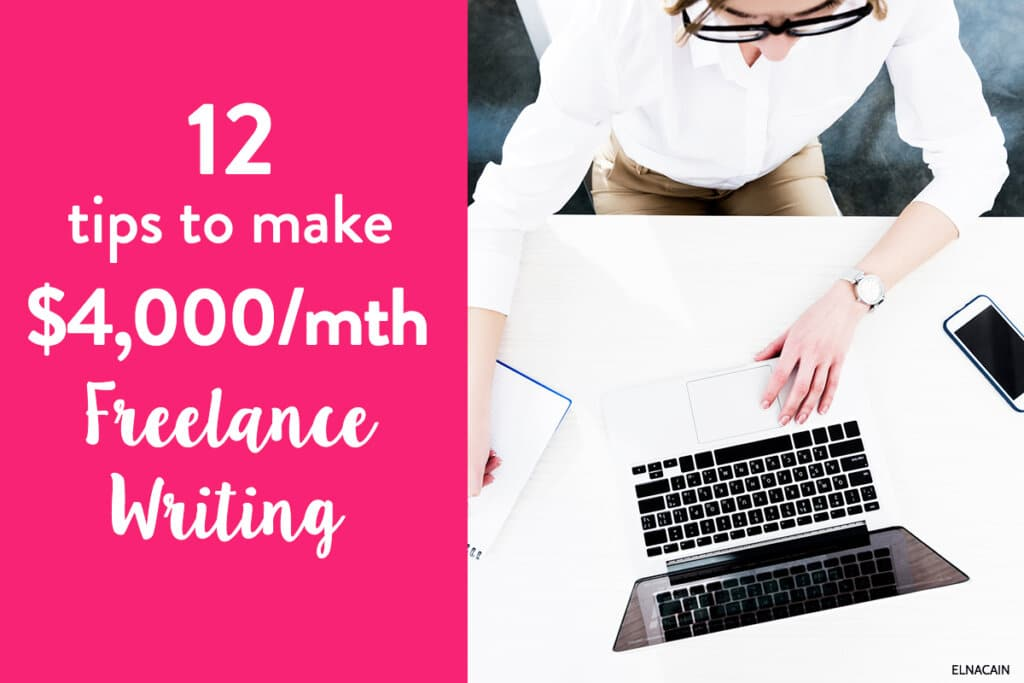 12 Tips to Make $4,000 a Month Freelance Writing