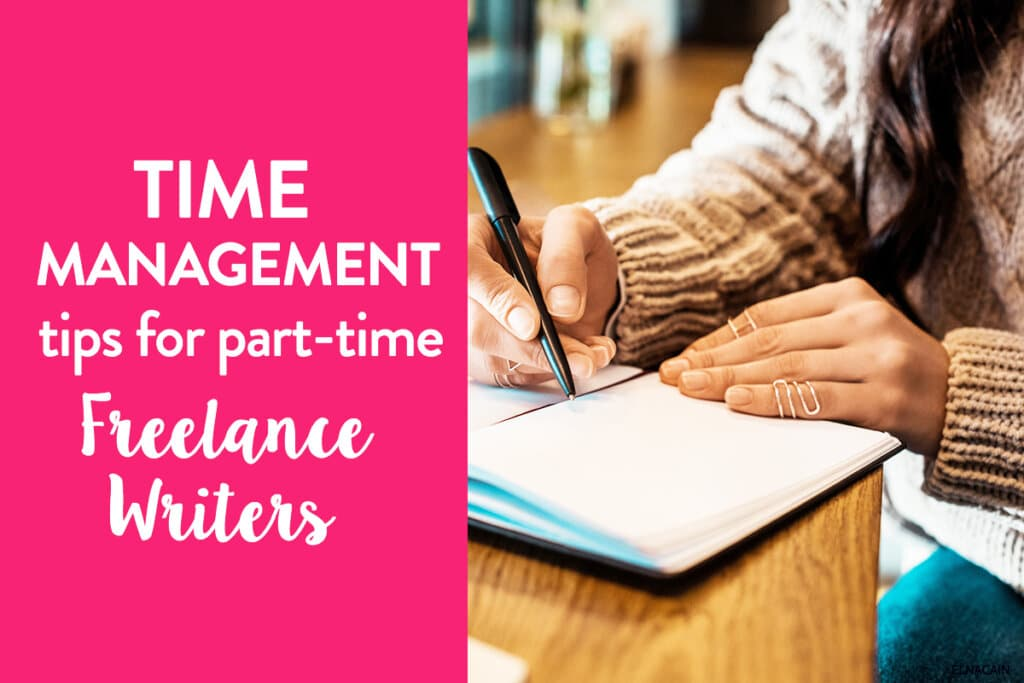 Time Management Tips as a Part-Time Freelance Writer (+ Schedules)
