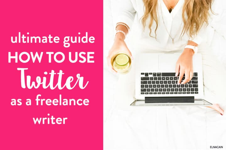 Ultimate Guide: How to Use Twitter as a Freelance Writer