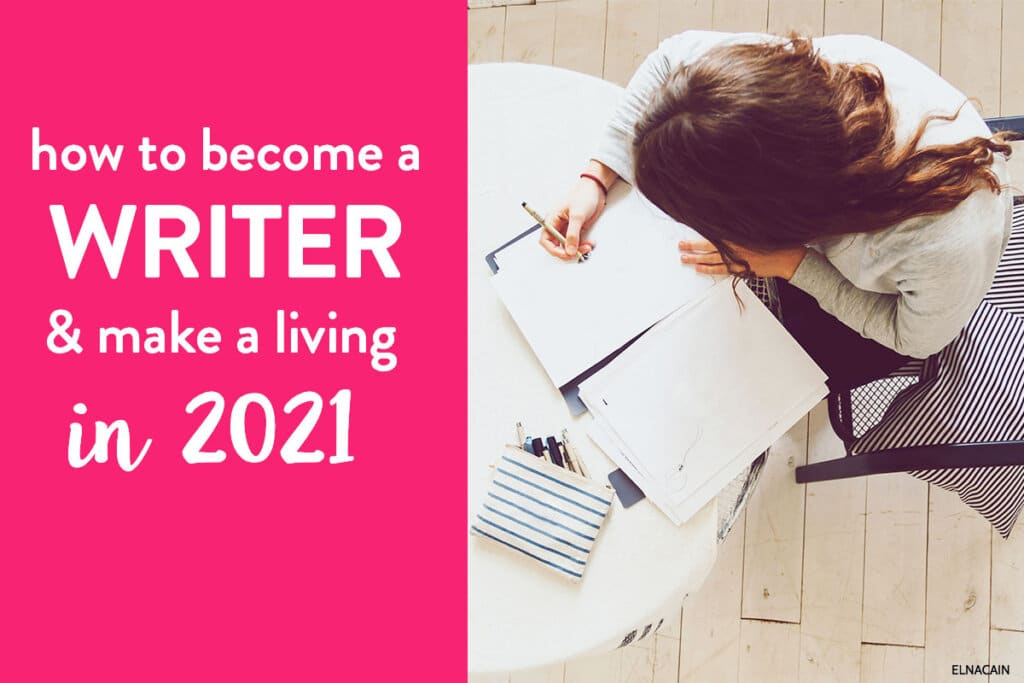 How to Become a Writer And Make a Living in 2021 (Complete Guide)