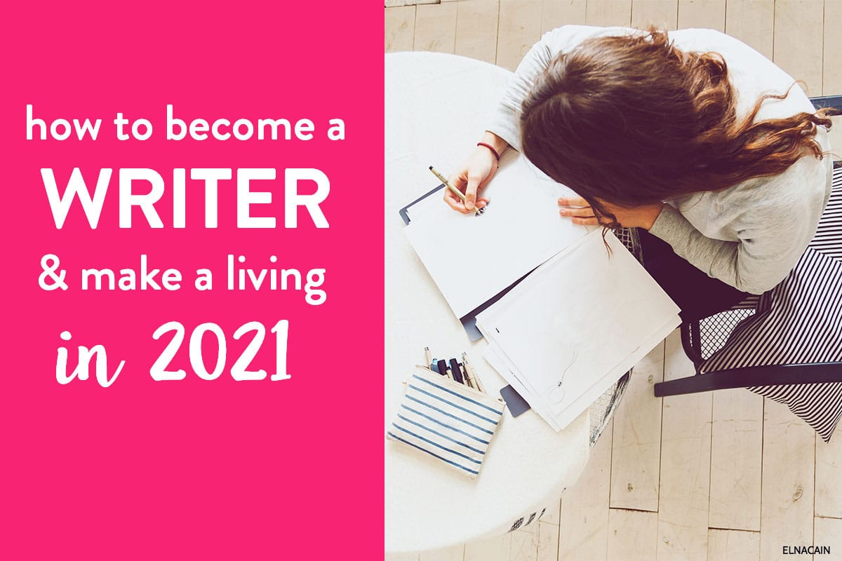 How to Become a Writer And Make a Living in 12 (Complete Guide