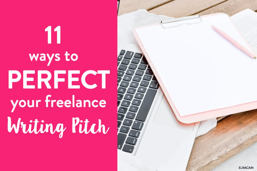 11 Ways to Perfect Your Freelance Writing Pitch