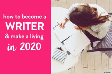 How to Become a Writer And Make a Living in 2020 (Complete Guide)