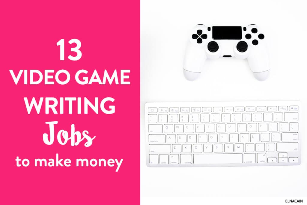 13 Video Game Writing Jobs For The Gamer In You