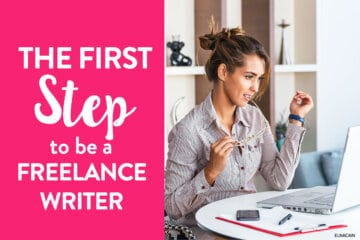 The First Step to Be a Freelance Writer