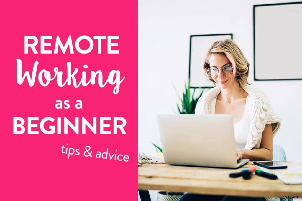 Remote Working as a Beginner (Tips for Working at Home)