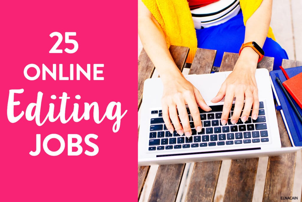 25 Online Editing Jobs To Make Money at Home for Beginners