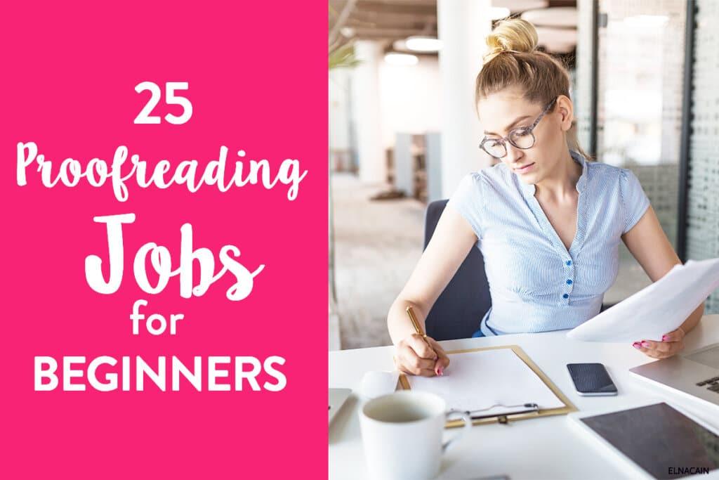 25 Online Proofreading Jobs for Beginners (Legitimate Proofreader Jobs)