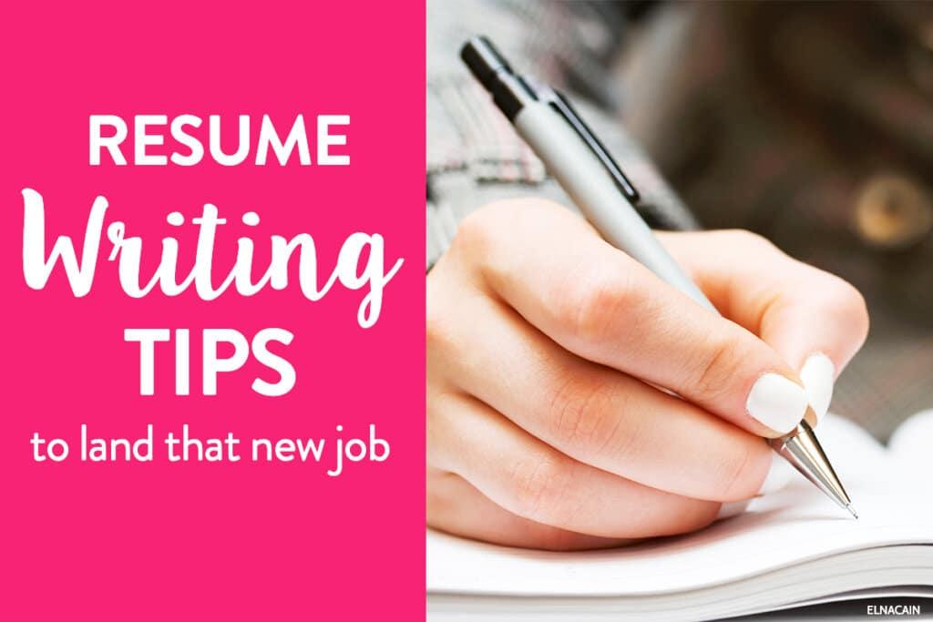 6 Resume Writing Tips to Land That Job