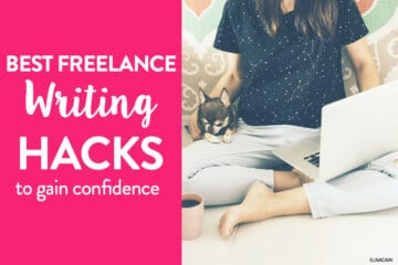 12 Freelance Writing Hacks to Be More Confident With Your Writing