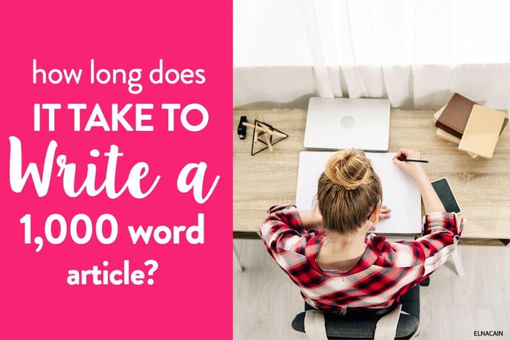 How Long Does it Take to Write a 1,000 Word Article?