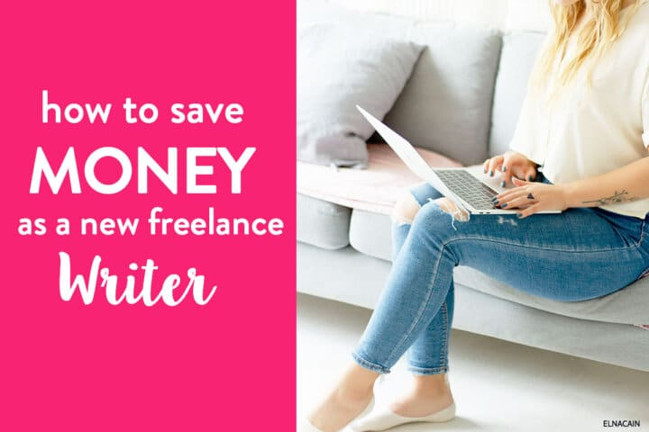 11 Easy Ways to Save Money as a New Freelance Writer