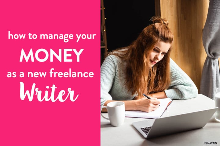 How to Manage Your Money as a New Freelance Writer