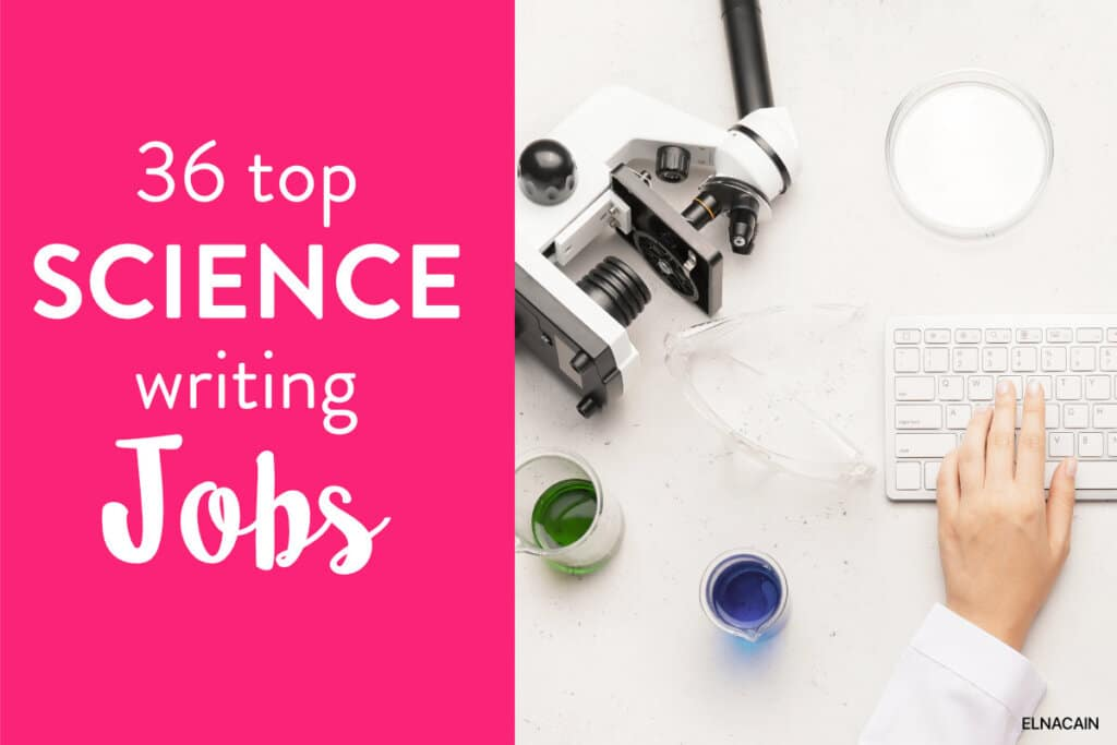 36 Top Science Writing Jobs (Become a Science Writer)
