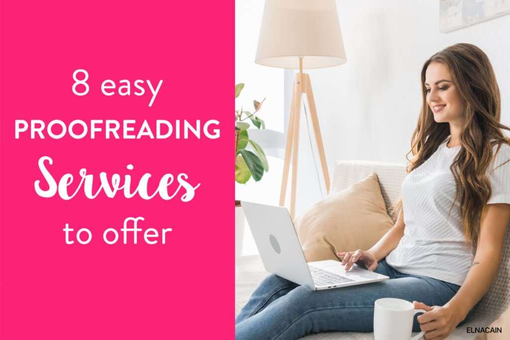 8 Proofreading Services You Can Offer Right Away