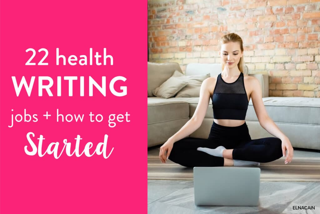 22 Excellent Health Writing Jobs to Try Out (+ How to Become a Health Writer in 2021)