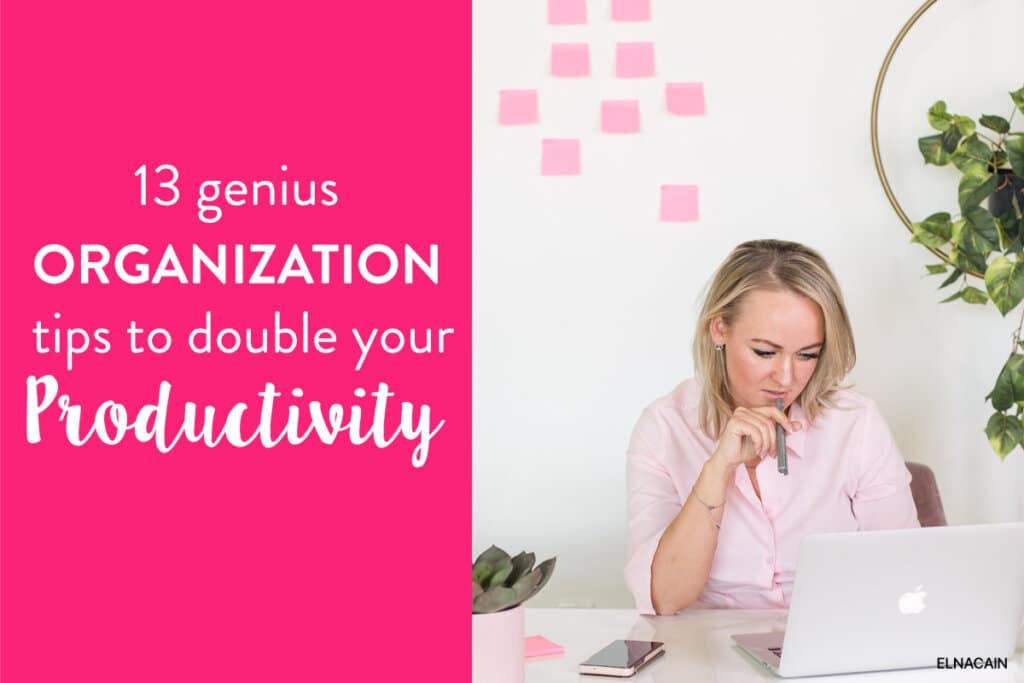 13 Genius Organization Tips Freelance Writers NEED (Double Your Productivity)
