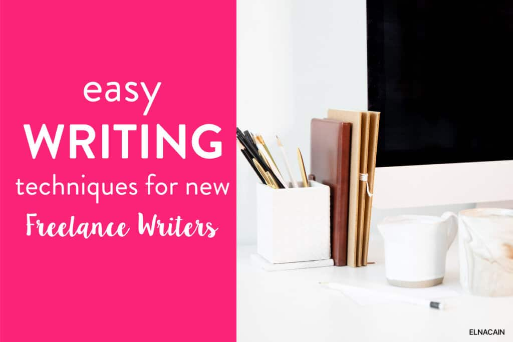 20 Easy Writing Techniques for New Freelance Writers