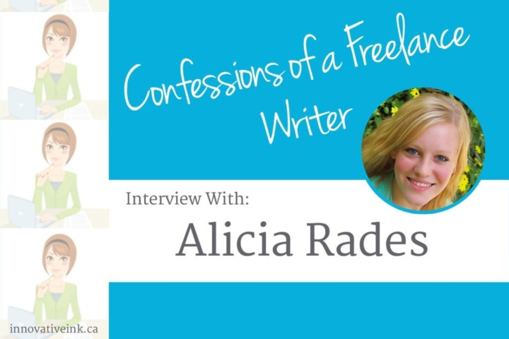 Confessions of a Freelance Writer: Interview with Alicia Rades