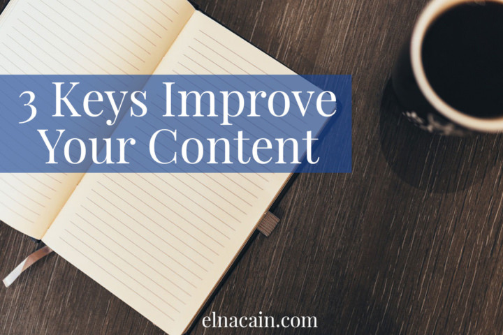 3 Key Ways to Improve Your Content