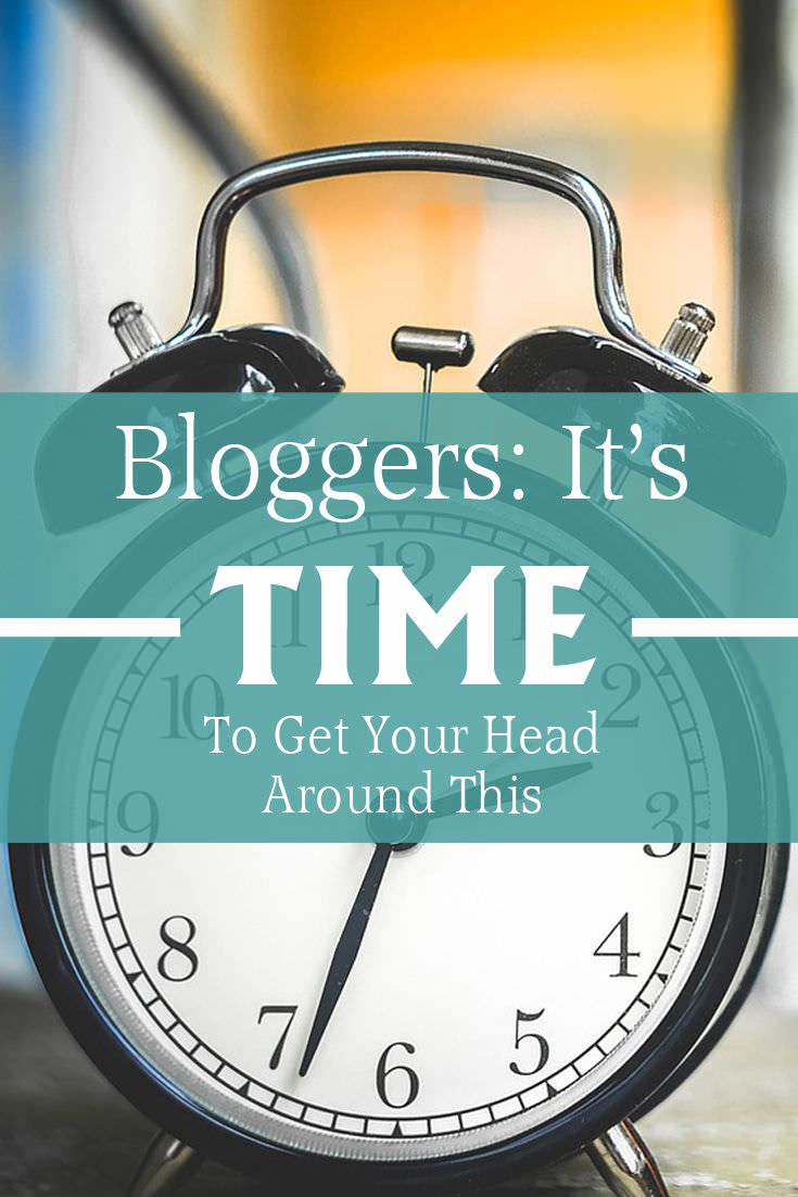 bloggers-its-time-to-get-your-head-around-this