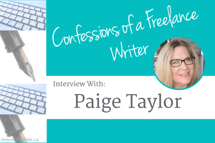 Confessions of a Freelance Writer: Interview with Paige Taylor