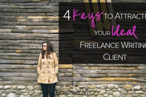 4 Keys to Attracting Your Ideal Freelance Writing Client